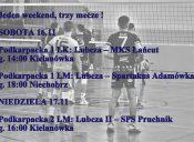 Jeden weekend, trzy mecze drużyn Lubczy